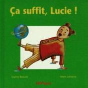 Ca Suffit, Lucie ! - Couverture - Format classique
