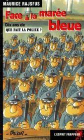 Face à la marée bleue : dix ans de que fait la police ? - Couverture - Format classique