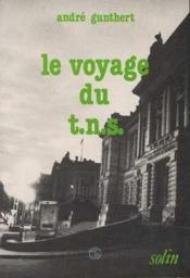 Le voyage du t.n.s.: [theatre national de strasbourg]: 1975-1983 - Couverture - Format classique