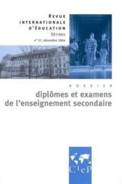 Revue internationale d'éducation de Sèvres N.37 ; diplomes et examens de l'enseignement secondaire - Couverture - Format classique