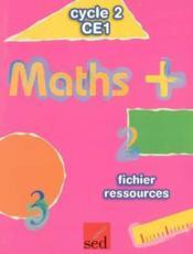 Maths+ - fichier ressources + posters ce1 - Couverture - Format classique