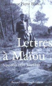 Lettres A Maiou. Septembre 1939 - Juin 1940 - Intérieur - Format classique
