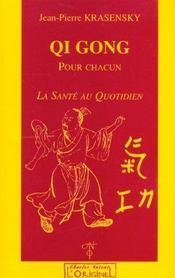 Qi Gong pour chacun ; la santé au quotidien - Intérieur - Format classique