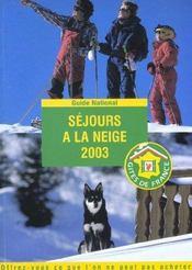 Sejours A La Neige ; Edition 2003 - Intérieur - Format classique