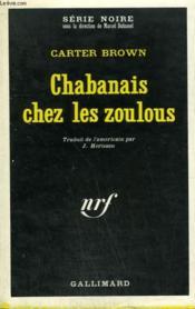 Chabanais Chez Les Zoulous. Collection : Serie Noire N° 1323 - Couverture - Format classique