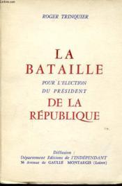 La Bataille Pour L Election Du President De La Republique - Couverture - Format classique