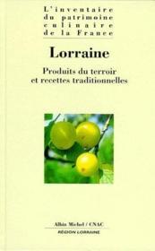 Lorraine : produits du terroir et recettes traditionnelles - Couverture - Format classique