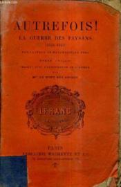 Autrefois ! La Guerre Des Paysans 1524-1525. - Couverture - Format classique