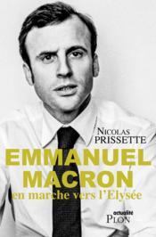 Emmanuel Macron, en marche vers l'Elysée - Couverture - Format classique