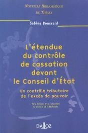 L'etendue du controle de cassation devant le conseil d'etat - volume 13 - Intérieur - Format classique