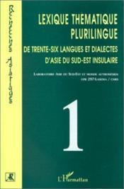 Lexique thématique plurilingue de trente-six langues et dialectes d'Asie du sud-est insulaire t.1 - Couverture - Format classique