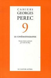 Cahiers georges pérec t.9 ; le cinématographe - Intérieur - Format classique