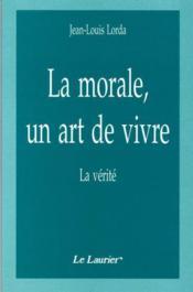La morale, un art de vivre - Couverture - Format classique