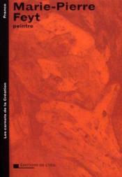 Marie-pierre feyt peintre, 2001 (les carnets de la creation) - Couverture - Format classique