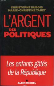 L'argent des politiques - Couverture - Format classique