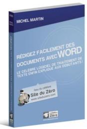Rédigez facilement des documents avec Word ; le célèbre logiciel de traitement de texte enfin expliqué aux débutants ! - Couverture - Format classique