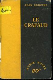 Le Crapaud. Collection : Serie Noire Sans Jaquette N° 320 - Couverture - Format classique