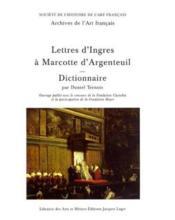 Archives De L'Art Francais N.36 ; Lettres D'Ingres A Marcotte D'Argenteuil ; Dictionnaire Par Daniel Ternois - Couverture - Format classique