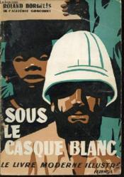 Sous Le Casque Blanc - Le Livre Moderne Illustre. - Couverture - Format classique