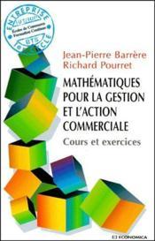 Mathematiques Pour La Gestion L'Action Commerciale ; Cours Et Exercices - Couverture - Format classique