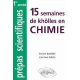 15 Semaines De Kholles En Chimie 1re Annee Prepas Scientifiques Mpsi Pcsi Ptsi Bcpst - Couverture - Format classique
