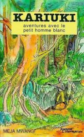 Kariuki, Aventures Avec Le Petit Homme Blanc - Couverture - Format classique