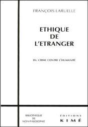 Éthique de l'etranger ; du crime contre l'humanité - Couverture - Format classique