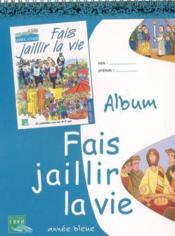 telecharger Fais jaillir la vie . bleu album livre PDF/ePUB en ligne gratuit