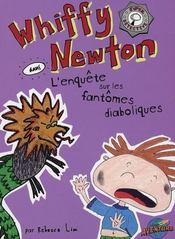 Whiffy Newton ; l'enquête sur les fantômes diaboliques - Intérieur - Format classique