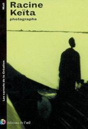 Racine keita photographe, 2002 (les carnets de la creation) - Couverture - Format classique