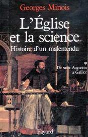 L'Eglise et la science ; histoire d'un malentendu t.1 ; de Saint Augustin à Galilée - Intérieur - Format classique
