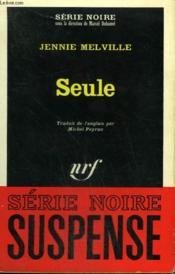 Seule. Collection : Serie Noire N° 1171 - Couverture - Format classique
