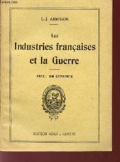 Les Industries Francaises Et La Guerre. - Couverture - Format classique