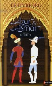 Azur et Asmar ; le livre-jeu - Intérieur - Format classique