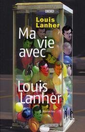 Ma vie avec Louis Lanher - Intérieur - Format classique