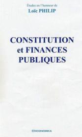 Constitution Et Finances Publiques ; Etudes En L'Honneur De Loic Philip - Couverture - Format classique