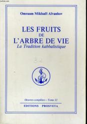 Oeuvres Completes T.32 ; Les Fruits De L'Arbre De Vie ; La Tradition Kabbalistique - Couverture - Format classique