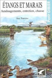 Etangs et marais ; aménagements, entretien, chasse (2e édition) - Couverture - Format classique