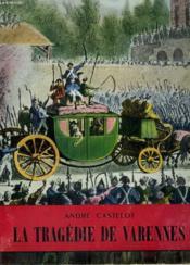 La Tragedie De Varennes. Collection L'Histoire Illustree N° 25. - Couverture - Format classique