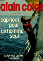 Cap Horn Pour Un Homme Seul. - Couverture - Format classique