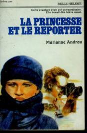 La Princesse Et Le Reporter. Collection : A La Belle Helene. - Couverture - Format classique