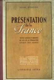 Presentation De La France. Textes Choisis Et Groupes En Vue De La Formation Civique Des Jeunes. - Couverture - Format classique