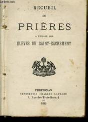Recueil De Prieres A L'Usage Des Eleves Du Saint Sacrement - Couverture - Format classique