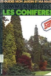 Les Guides Mon Jartin Et Ma Maison - Comment Reussir Les Coniferes - N°24 - Couverture - Format classique