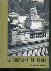 La Fontaine De Nimes De L'Antiquite A Nos Jours - Couverture - Format classique