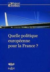 Quelle politique européenne pour la France ? - Intérieur - Format classique