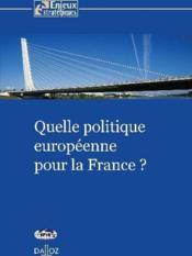 Quelle politique européenne pour la France ? - Couverture - Format classique