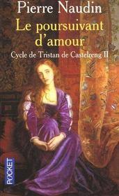 Cycle de Tristan de Castelreng t.2 ; le poursuivant d'amour - Intérieur - Format classique