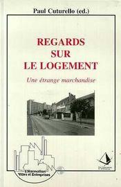 Regards Sur Le Logement ; Une Etrange Marchandise - Intérieur - Format classique