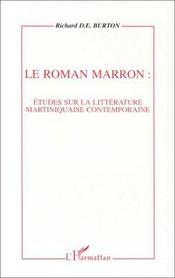 Le roman marron ; étude sur la littéerature martiniquaise contemporaine - Intérieur - Format classique